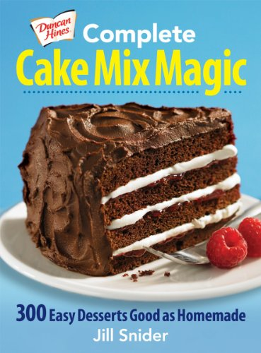 9780778804222: Complete Cake Mix Magic: 300 Easy Desserts Good as Homemade