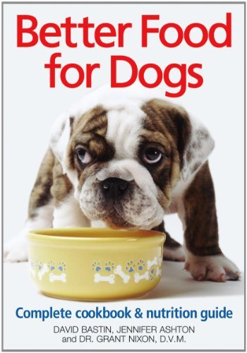 9780778804246: Better Food for Dogs: A Complete Cookbook and Nutrition Guide