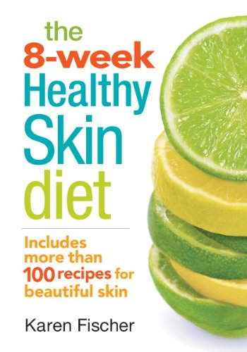 9780778804406: The 8-Week Healthy Skin Diet: Includes More Than 100 Recipes for Beautiful Skin