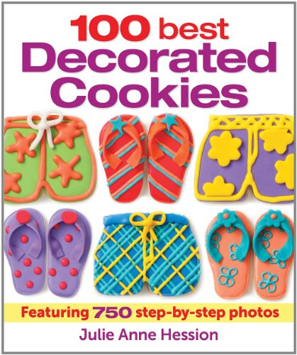 9780778804567: 100 Best Decorated Cookies: Featuring 750 Step-By-Step Photos