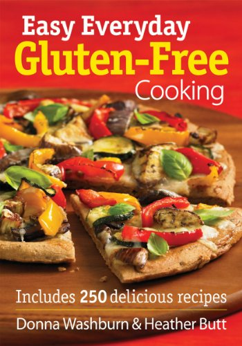 Easy Everyday Gluten-Free Cooking: Includes 250 Delicious Recipes (0778804623) by Donna Washburn; Heather Butt