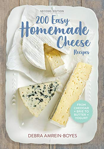 9780778804659: 200 Easy Homemade Cheese Recipes: From Cheddar and Brie to Butter and Yogurt