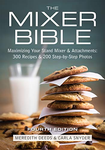 9780778804666: The Mixer Bible: 300 Recipes for Your Stand Mixer, Plus 125 Step-by-step Photos