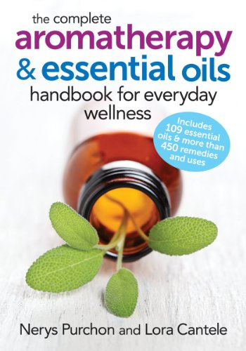 9780778804864: The Complete Aromatherapy & Essential Oils Handbook for Everyday Wellness