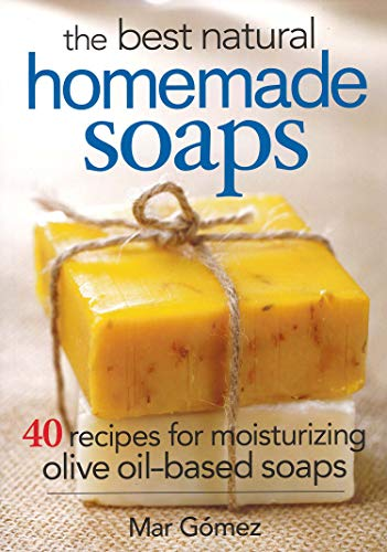 9780778804901: The Best Natural Homemade Soaps: 40 Recipes for Moisturizing Olive Oil-Based Soaps
