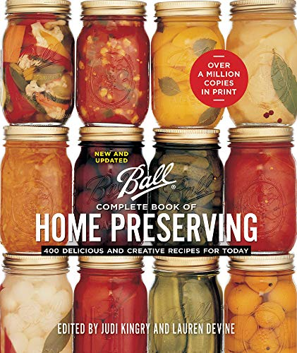 9780778805106: Ball Complete Book of Home Preserving: 400 Delicious and Creative Recipes for Today