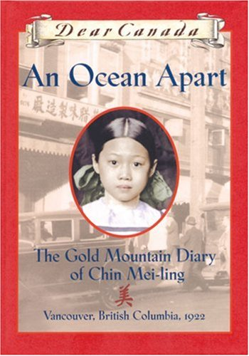 An Ocean Apart: The Gold Mountain Diary of Chin Mei-ling (Dear Canada series)