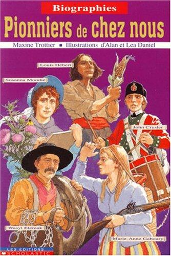 Pionniers de chez nous (077911406X) by Trottier,Maxine