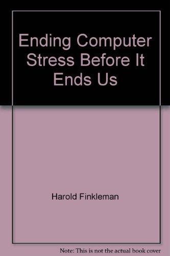 Ending Computer Stress Before It Ends Us: Harold Finkleman