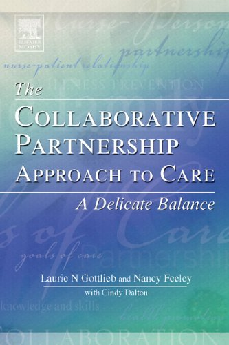 The Collaborative Partnership Approach to Care: A Delicate Balance, 1e: Gottlieb RN MSc(A) PhD, ...
