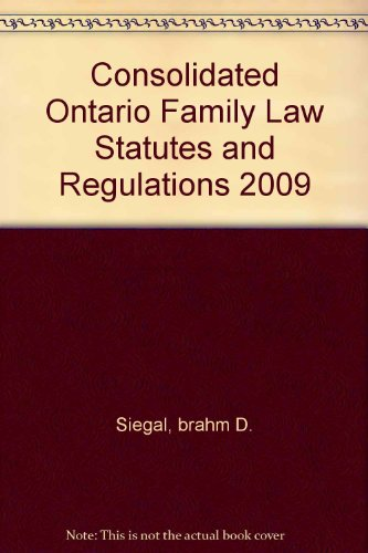 9780779820191: Consolidated Ontario Family Law Statutes and Regulations 2009