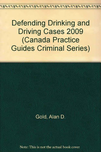 9780779820337: Defending Drinking and Driving Cases 2009