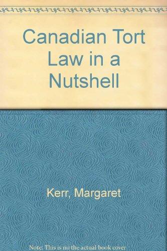 Canadian Tort Law in a Nutshell: Kerr, Margaret; Kurtz,