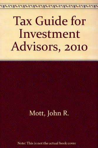 Tax Guide for Investment Advisors, 2010: Mott, John R.