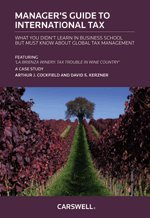 9780779822928: The Manager's Guide to International Taxation: Presented in a Case Study: La Brienza Winery: Tax Trouble in Wine Country