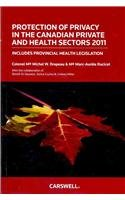 9780779826629: Protection of Privacy in the Canadian Private and Health Sectors 2011