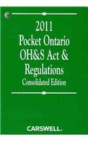 9780779834754: 2011 Pocket Ontario OH & S Act and Regulations: Consolidated Edition