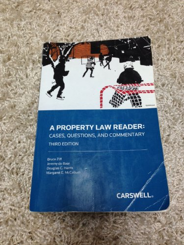 Property Law Reader: Cases, Questions and Commentary: Bruce Ziff