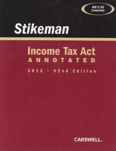 Stikeman Income Tax Act Annotated 2012, 52nd: Richard W. Pound