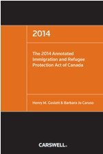 9780779852840: 2014 Annotated Immigration and Refugee Protection Act of Canada