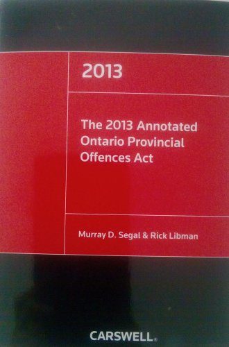 The 2013 Annotated Ontario Provincial Offences ACT: Segal, Murray