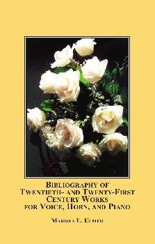 9780779900916: Bibliography of Twentieth- and Twenty-first Century Works for Voice, Horn and Piano