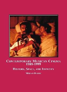 9780779900978: Contemporary Mexican Cinema, 1989-1999: History, Space and Identity
