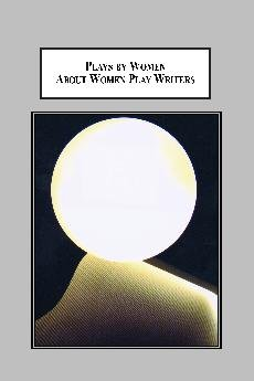 9780779901449: Plays by Women About Women Play Writers: How Women Create Myths About Themselves