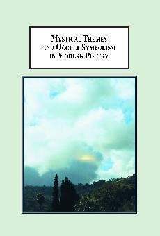 9780779901937: Mystical Themes and Occult Symbolism in Modern Poetry: Wordsworth, Whitman, Hopkins, Yeats, Pound, Eliot, and Plath