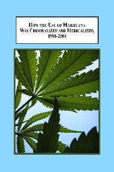 9780779902040: How the Use of Marijuana Was Criminalized and Medicalized, 1906-2004: A Foucaultian History of Legislation in America