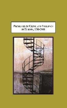 9780779902309: Problems of Crime and Violence in Europe, 1780-2000: Essays in Criminal Justice