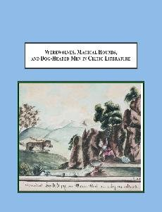 9780779902750: Werewolves, Magical Hounds, and Dog-headed Men in Celtic Literature: A Typological Study of Shape-Shifting
