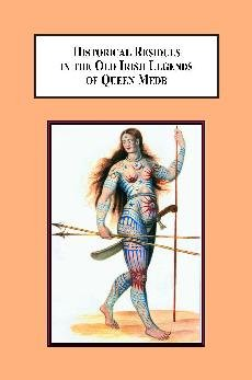 9780779903047: Historical Residues in the Old Irish Legends of Queen Medb: An Expanded Interpretation of the Ulster Cycle