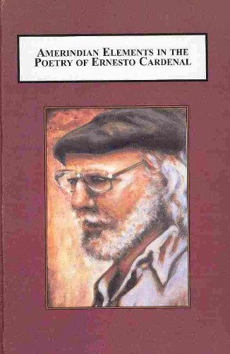 9780779903108: Amerindian Elements in the Poetry of Ernesto Cardenal: Mythic Foundations of the Colloquial Narrative