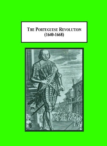 9780779903665: The Portuguese Revolution (1640-1668): A European War of Freedom and Independence