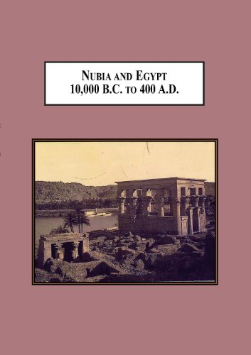 9780779905270: Nubia and Egypt 10,000 B.C. to 400 A.D. From Pre-History to the Meroitic Period