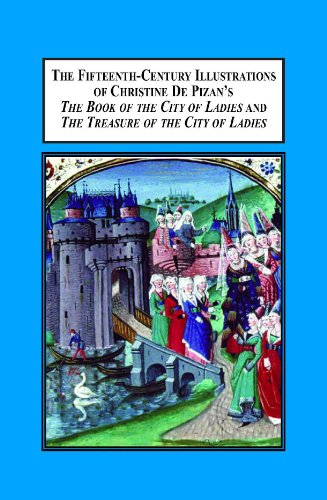 9780779905348: The Fifteenth Century Illustrations of Christine De Pizan's The Book of the City of Ladies and The Treasure of the City of Ladies: Analyzing the Relation of the Pictures to the Text