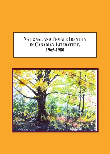 9780779905393: National and Female Identity in Canadian Literature, 1965-1980: The Fiction of Margaret Laurence, Margaret Atwood, and Marian Engel