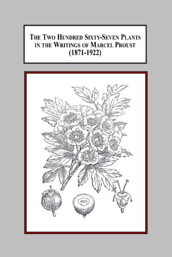 9780779906291: The Two Hundred Sixty-Seven Plants in the Writings of Marcel Proust (1871-1922): A Documentary Interpretation of the Botanical Influences on His Literature