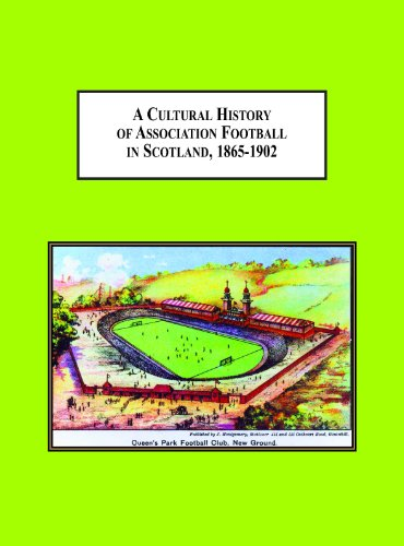 9780779906833: A Cultural History of Association Football in Scotland, 1865-1902: Understanding Sports as a Way of Understanding Society