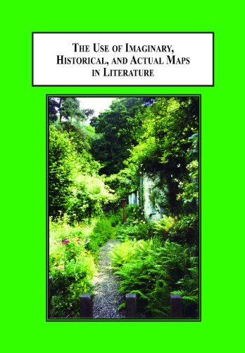9780779906857: The Use of Imaginary, Historical, and Actual Maps in Literature: How British and Irish Authors Created Imaginary Worlds to Tell Their Stories (Defoe, Swift, Wordsworth, Kipling, Joyce, Tolkien)