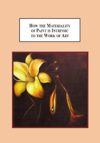 9780779907069: How the Materiality of Paint is Intrinsic to the Work of Art: Explanation of the Meaningful Placement of the Medium of Painting in Contemporary Art Theory