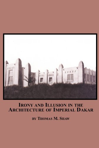 9780779908066: Irony and Illusion in the Architecture of Imperial Dakar