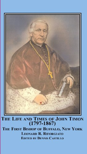9780779910762: The Life and Times of John Timon (1797-1867): The First Bishop of Buffalo, New York