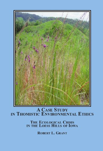 9780779914135: A Case Study in Thomistic Environmental Ethics: The Ecological Crisis in the Loess Hills of Iowa