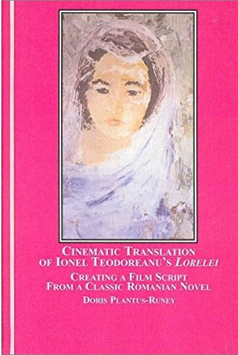 9780779916542: A Cinematic Translation of Ionel Teodoreanu's Lorelei: Creating a Film Script from a Classic Romanian Novel