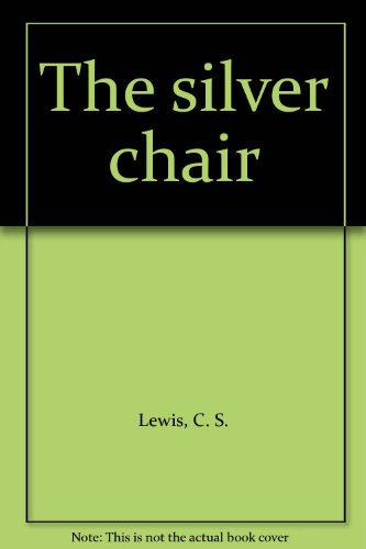 9780780026032: The silver chair