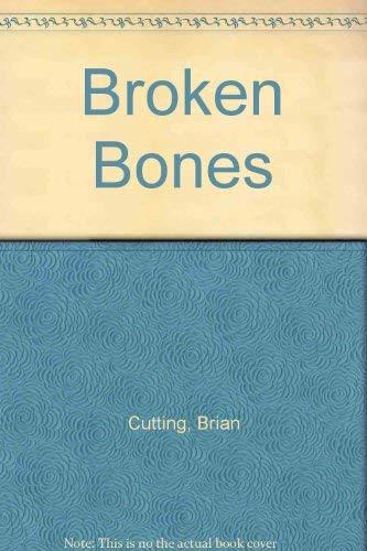 Broken Bones: Cutting, Brian, Cutting,