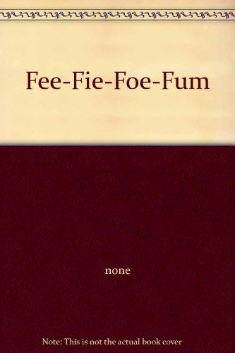 Fee-Fie-Foe-Fum: none