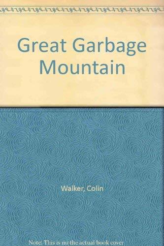 Great Garbage Mountain: Walker, Colin